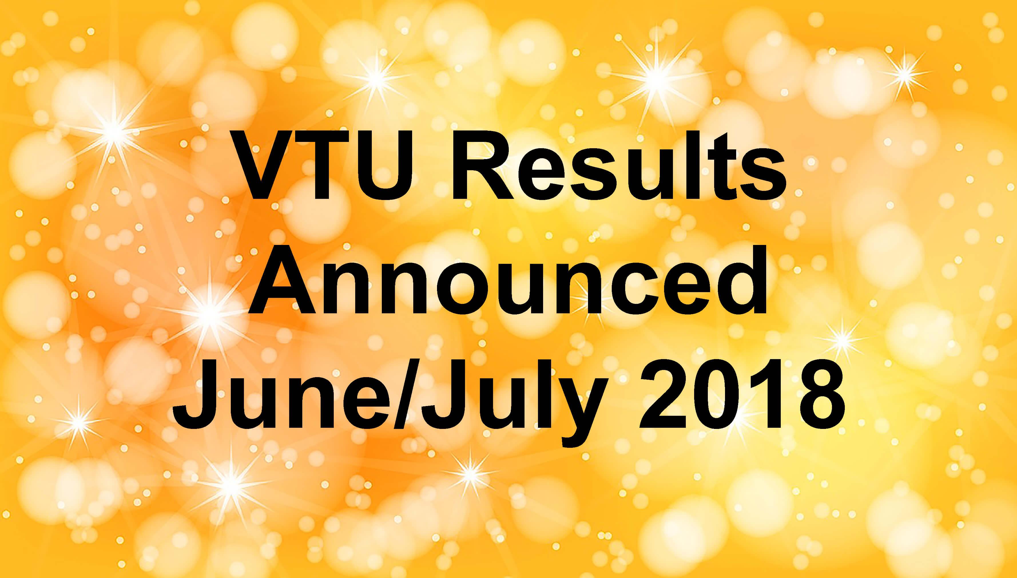 VTU June July 2018 Results Announced CBCS| NON-CBCS